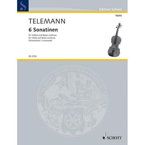 SCHOTT TELEMANN G.P. - SIX SONATINAS - VIOLIN AND BASSO CONTINUO (PIANO) CELLO (VIOLA DA GAMBA) AD LIB.