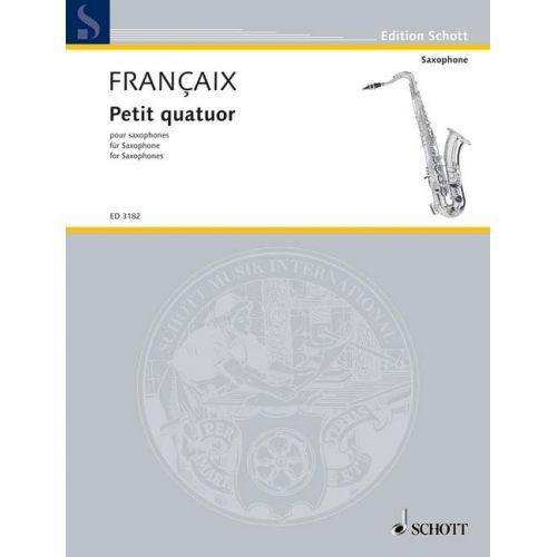 SCHOTT FRANCAIX JEAN - PETIT QUATUOR - 4 SAXOPHONES