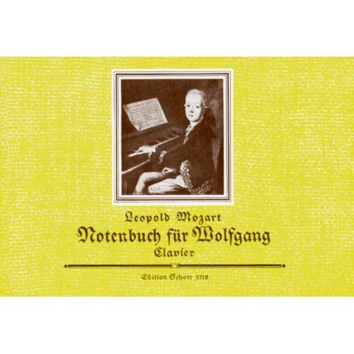 SCHOTT MOZART LEOPOLD - NOTE BOOK FOR WOLFGANG - PIANO