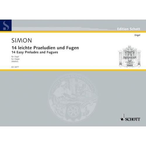 SCHOTT SIMON JOHANN CASPAR - 14 EASY PRELUDES AND FUGUES - ORGAN