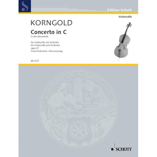 SCHOTT KORNGOLD ERICH WOLFGANG - CONCERTO IN C OP. 37 - CELLO AND ORCHESTRA
