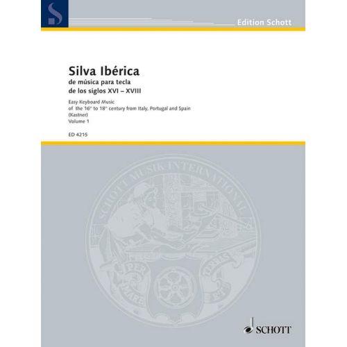 SCHOTT KASTNER SILVA IBERICA - DE MUSICA PARA TECLE, DE LOS SIGLOS XVI, XVII Y XVIII - BAND I