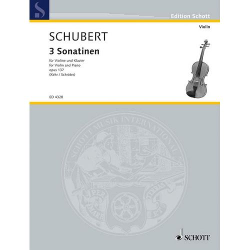 SCHOTT SCHUBERT FRANZ - 3 SONATINEN OP. 137/1-3 - VIOLIN AND PIANO