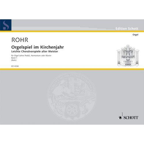 SCHOTT ORGELSPIEL IM KIRCHENJAHR BAND 1 - ORGAN , HARMONIUM OR PIANO