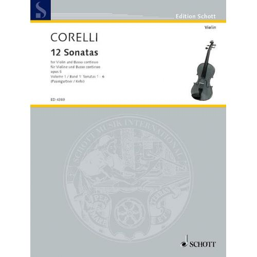 SCHOTT CORELLI ARCANGELO - 12 SONATAS OP. 5 BAND 1 - VIOLIN AND HARPSICHORD ; CELLO AD LIB.