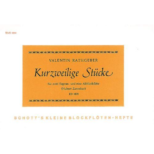 SCHOTT RATHGEBER VALENTIN - KURZWEILIGE STÜCKE - 3 RECORDERS (SSA)