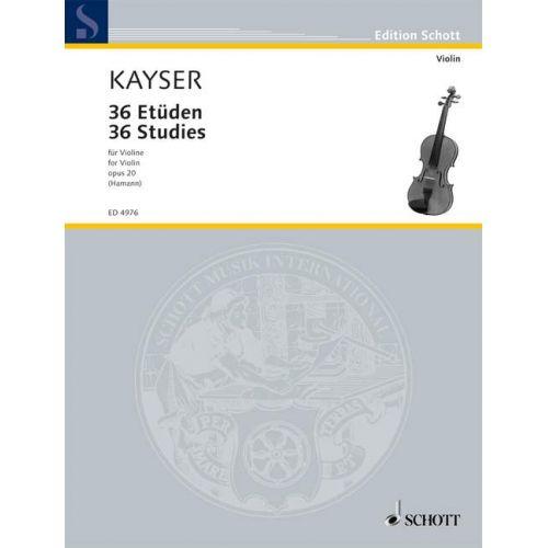 SCHOTT KAYSER HEINRICH ERNST - 36 STUDIES OP. 20 - VIOLIN