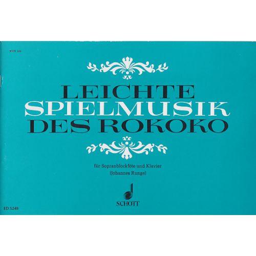 SCHOTT LEICHTE SPIELMUSIK DES ROKOKO - FLUTE A BEC SOPRANO ET PIANO