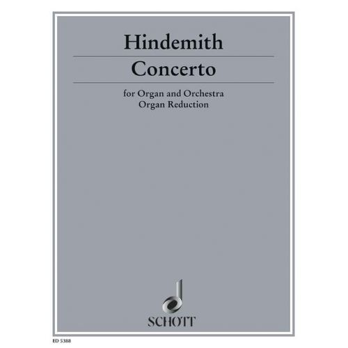 SCHOTT HINDEMITH PAUL - CONCERTO - ORGAN AND ORCHESTRA