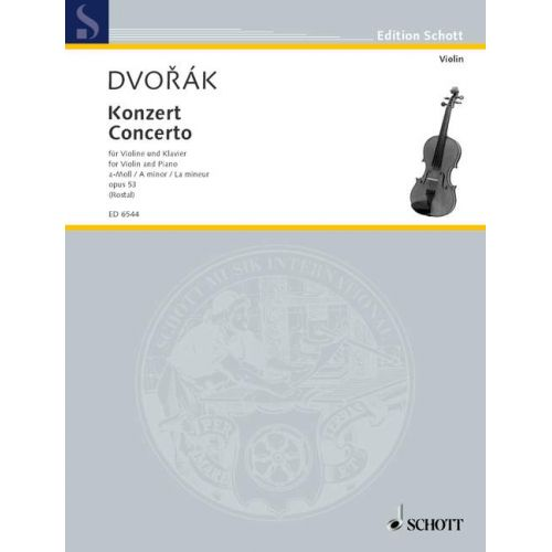 SCHOTT DVORAK ANTONIN - VIOLIN CONCERTO A MINOR OP. 53 B 108 - VIOLIN AND ORCHESTRA