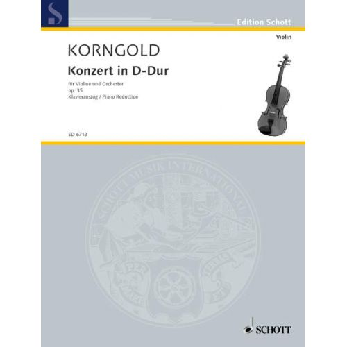 SCHOTT KORNGOLD ERICH WOLFGANG - CONCERTO IN D MAJOR OP. 35 - VIOLIN AND ORCHESTRA
