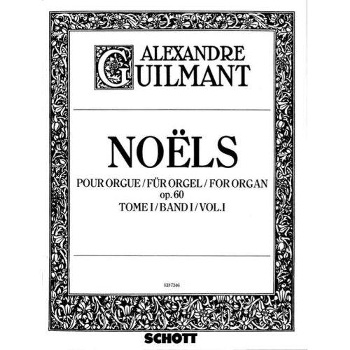 SCHOTT GUILMANT FELIX ALEXANDRE - NOELS OP. 60 BAND 1 - ORGAN