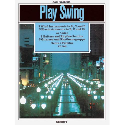SCHOTT JUNGBLUTH AXEL - PLAY SWING FOR INSTRUMENTAL GROUPS - 5 GUITARS AND RHYTHM SECTION