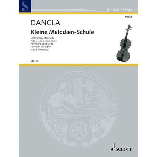 SCHOTT DANCLA CHARLES - LITTLE SCHOOL OF MELODY OP. 123 BAND 3 - VIOLIN AND PIANO