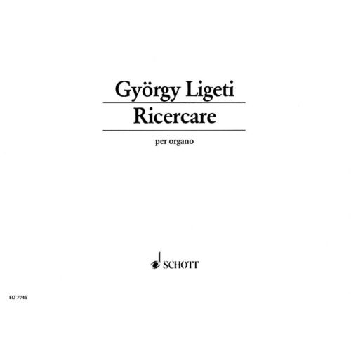 SCHOTT LIGETI GYORGY - RICERCARE - ORGAN