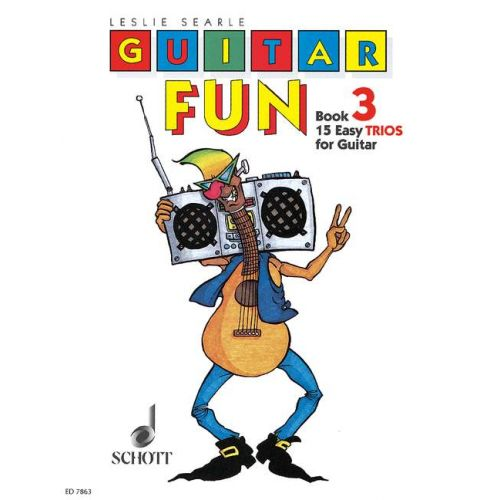 SCHOTT SEARLE LESLIE - GUITAR FUN VOL. 3 - 3 GUITARS