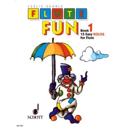 SCHOTT SEARLE LESLIE - FLUTE FUN VOL. 1 - FLUTE