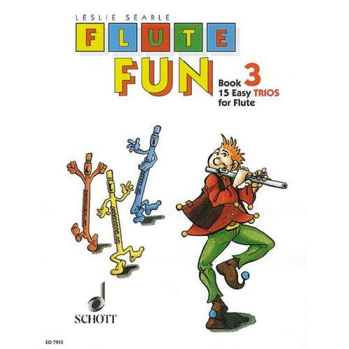 SCHOTT SEARLE LESLIE - FLUTE FUN VOL. 3 - 3 FLUTES