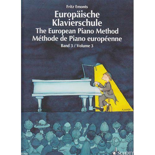 SCHOTT EMONTS FRITZ - EUROPEAN PIANO METHOD VOL.3