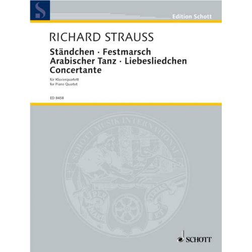 SCHOTT STRAUSS R. - STAENDCHEN / FESTMARSCH / ARABISCHER TANZ / LIEBESLIEDCHEN / CONCERTANTE