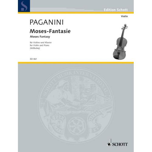 SCHOTT PAGANINI NICCOLO - MOSES-FANTASY - VIOLIN AND PIANO