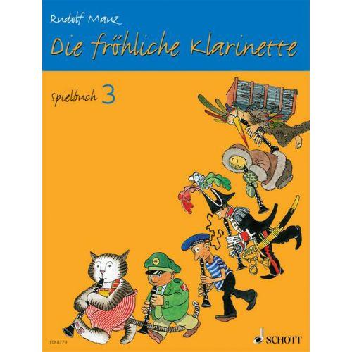 SCHOTT MAUZ RUDOLF - DIE FROHLICHE KLARINETTE SPIELBUCH 3 - 3 CLARINETS / CLARINET AND PIANO