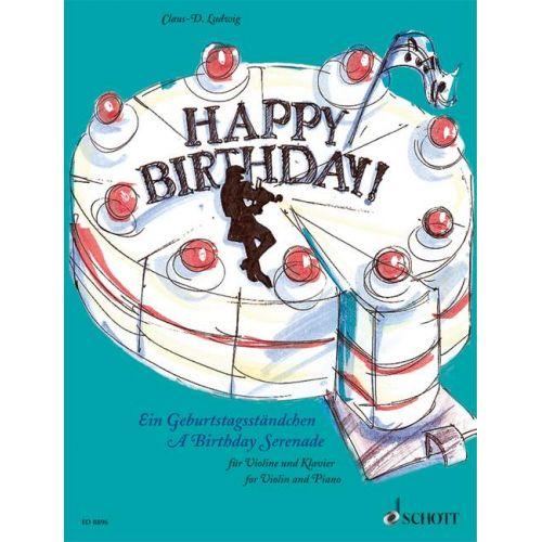 SCHOTT LUDWIG CLAUS-DIETER - HAPPY BIRTHDAY - VIOLIN AND PIANO