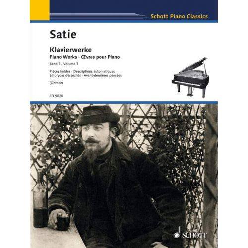 SCHOTT SATIE ERIK - PIANO WORKS VOL. 3 - PIANO