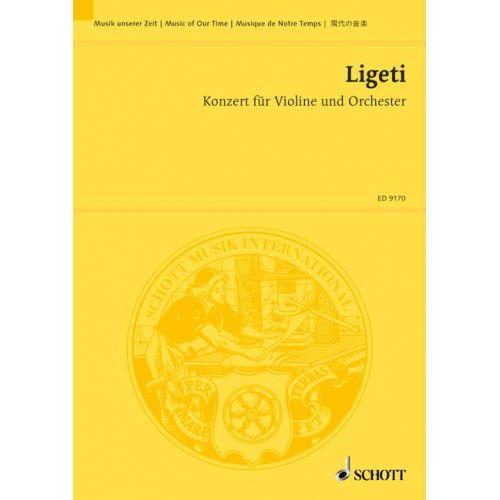 SCHOTT LIGETI GYOERGY - CONCERTO - VIOLIN AND ORCHESTRA