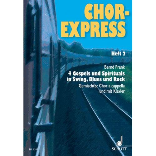 SCHOTT CHOR-EXPRESS HEFT 2 - MIXED CHOIR , ALSO WITH PIANO