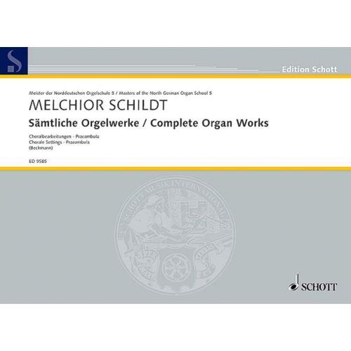 SCHOTT SCHILDT MELCHIOR - COMPLETE ORGAN WORKS - ORGAN