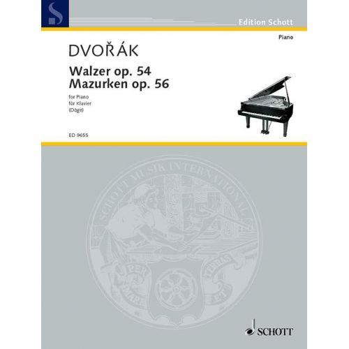 SCHOTT DVORAK ANTON - WALTZES AND MAZURKAS OP. 54 UND 56 - PIANO