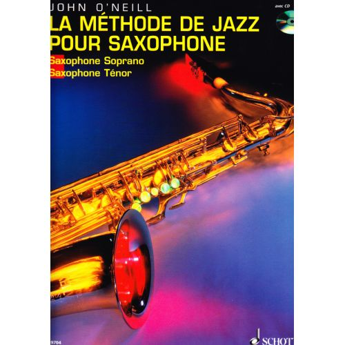 SCHOTT O'NEILL - LA METHODE DE JAZZ POUR SAXOPHONE + CD
