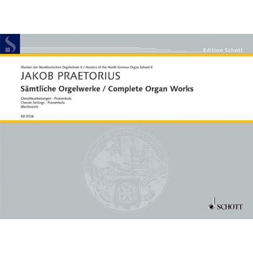 SCHOTT PRAETORIUS JAKOB - COMPLETE ORGAN WORKS - ORGAN