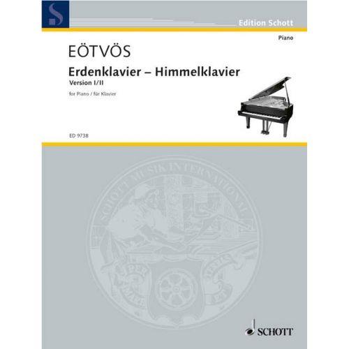 SCHOTT EOTVOS PETER - ERDENKLAVIER - HIMMELKLAVIER - PIANO