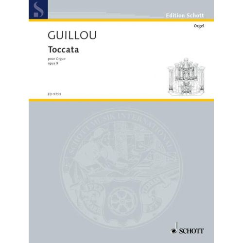 SCHOTT GUILLOU JEAN - TOCCATA OP. 9 - ORGAN