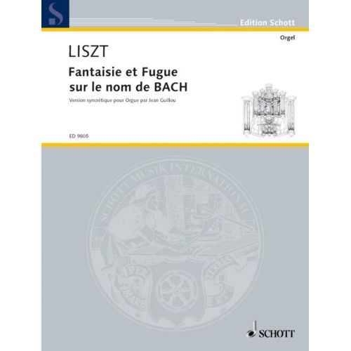 SCHOTT LISZT FRANZ - FANTASIE AND FUGUE ON THE NAME OF