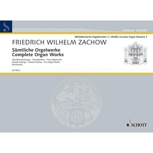 SCHOTT ZACHOW FRIEDRICH WILHELM - COMPLETE ORGAN WORKS - ORGAN
