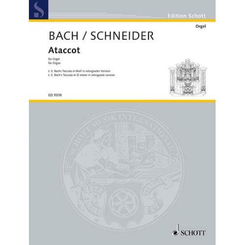 SCHOTT SCHNEIDER ENJOTT / BACH JOHANN SEBASTIAN - ATACCOT - ORGAN; TIMPANI AD LIB.