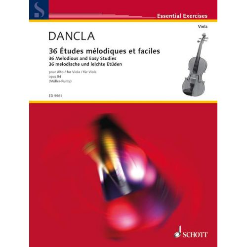 SCHOTT DANCLA CHARLES - 36 MELODIOUS AND EASY STUDIES OP. 84 - VIOLA