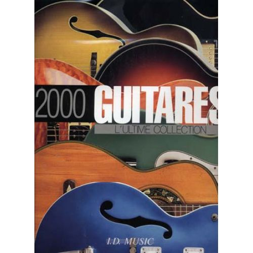 ART & IMAGES 2000 GUITARES L'ULTIME COLLECTION