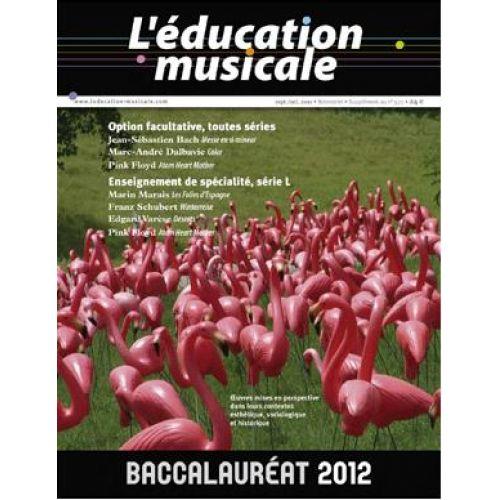 L'EDUCATION MUSICALE REVUE - L'EDUCATION MUSICALE BACCALAUREAT 2012