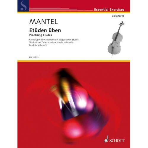 SCHOTT MANTEL G.- PRACTISING ETUDES VOL.3- VIOLONCELLE