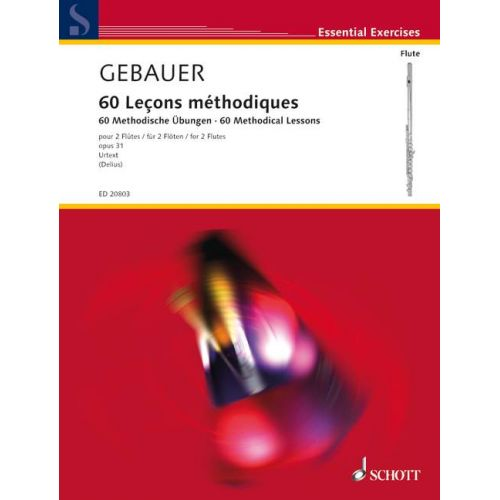 SCHOTT GEBAUER F. R.- 60 METHODICAL LESSONS OP. 31- FLUTE