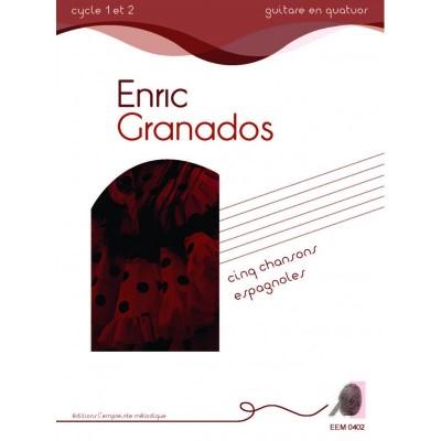 L'EMPREINTE MéLODIQUE GRANADOS E. - CINQ CHANSONS ESPAGNOLES - 4 GUITARES