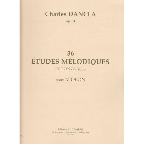 COMBRE DANCLA CHARLES - 36 ETUDES MELODIQUES OP.84 - VIOLON