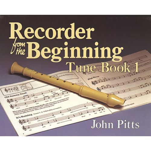 MUSIC SALES PITTS J. - RECORDER FROM THE BEGINNING - TUNE BOOK NO. 1 - RECORDER