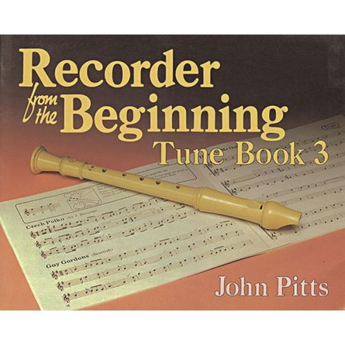 MUSIC SALES PITTS PROFESSOR JOHN - RECORDER FROM THE BEGINNING - TUNE BOOK 3 - RECORDER