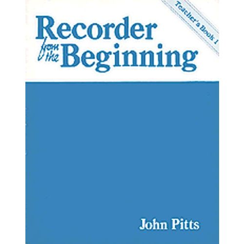 MUSIC SALES PITTS PROFESSOR JOHN - RECORDER FROM THE BEGINNING - TEACHERS BOOK 1 - RECORDER