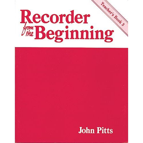 MUSIC SALES PITTS PROFESSOR JOHN - RECORDER FROM THE BEGINNING - TEACHERS BOOK 3 - DESCANT RECORDER